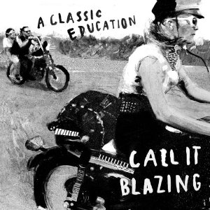 A Classic Education, 'Call It Blazing' (Lefse)