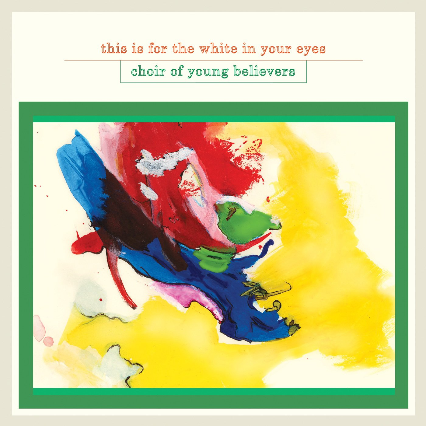 Choir of Young Believers, 'This Is for the White in Your Eyes' (Ghostly International)