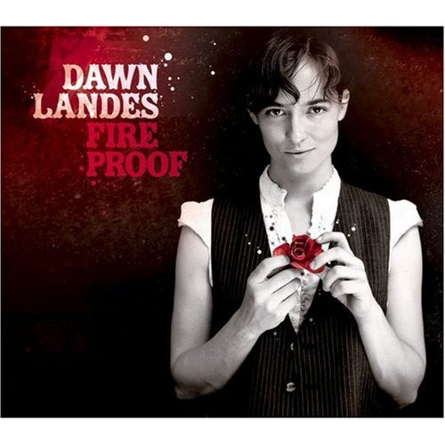 Dawn Landes, 'Fireproof' (Cooking Vinyl USA)