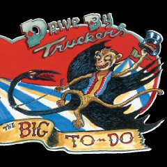 Reviews: Drive-By Truckers, 'The Big To-Do'