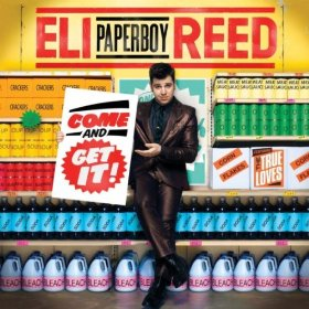"Eli ""Paperboy"" Reed, Come and Get It (Capitol)"