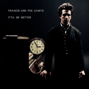 Francis and the Lights, 'It'll Be Better' (Cantora)