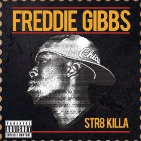 Freddie Gibbs, 'Str8 Killa' (Decon)