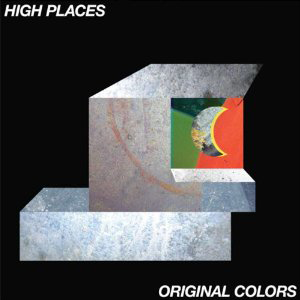 High Places, 'Original Colors' (Thrill Jockey)