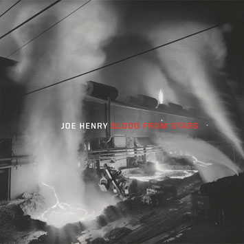 Joe Henry, 'Blood From Stars' (Anti-)