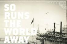 Josh Ritter, 'So Runs the World Away' (Pytheas)