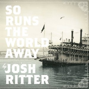 Josh Ritter, 'So Runs the World Away' (Pytheas)