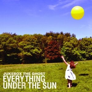 Jukebox the Ghost, 'Everything Under the Sun' (Yep Roc)