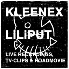 Kleenex/LiLiPUT, 'Live Recordings, TV-Clips & Roadmovies' (Kill Rock Stars)