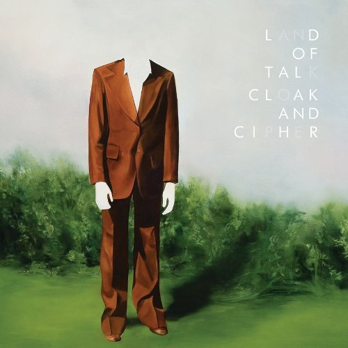 Land of Talk, 'Cloak and Cipher' (Saddle Creek)