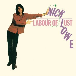 Nick Lowe, 'Labour of Lust' (Yep Roc)