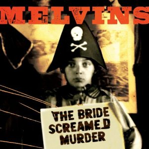 Melvins, 'The Bride Screamed Murder' (Ipecac)