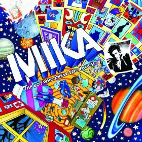 Mika, 'The Boy Who Knew Too Much' (CasablancaUniversal Republic)
