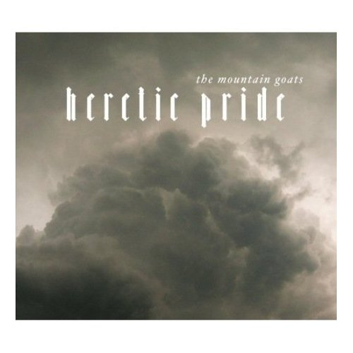 The Mountain Goats, 'Heretic Pride' (4AD)