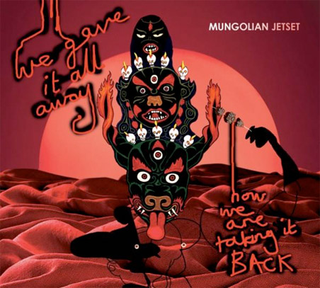 Mungolian Jet Set, 'We Gave It All Away…And Now We Are Taking It Back' (Smalltown Supersound)