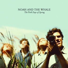 Noah and the Whale, 'The First Days of Spring' (Cherrytree/Interscope)