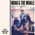 Noah and the Whale, 'Last Night on Earth' (Mercury)