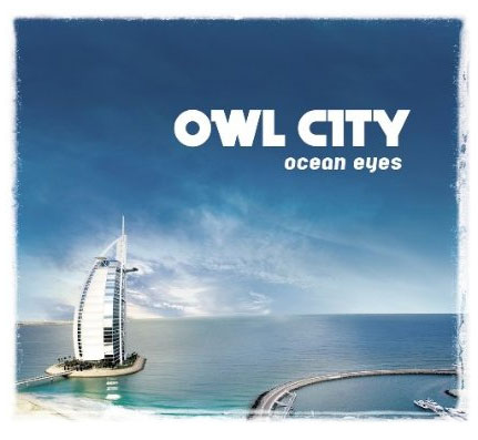 Owl City, 'Ocean Eyes' (Universal Republic)