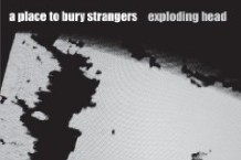 A Place to Bury Strangers, 'Exploding Head' (Mute)