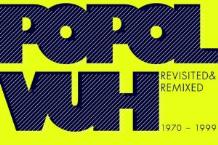 Popul Vuh, 'Revisited & Remixed, 1970-1999′ (SPV)