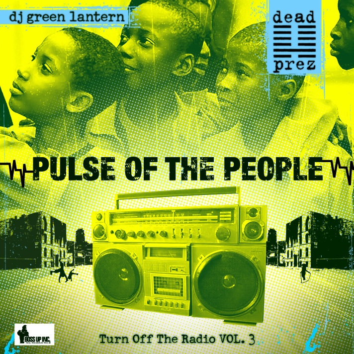 dead prez, 'Pulse of the People' (Invasion Music/Boss Up)