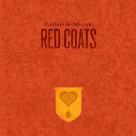 Caithlin de Marrais, 'Red Coats' (End Up)