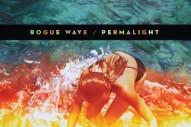 Rogue Wave, 'Permalight' (Brushfire)