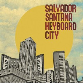 Review: Salvador Santana, 'Keyboard City'