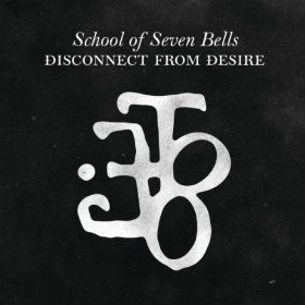 School of Seven Bells, 'Disconnect From Desire' (Vagrant)