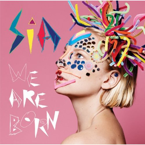 Sia, 'We Are Born' (Monkey Puzzle/Jive)