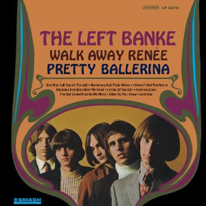 The Left Banke, 'Walk Away Renee/Pretty Ballerina, Left Banke Too' (Sundazed)
