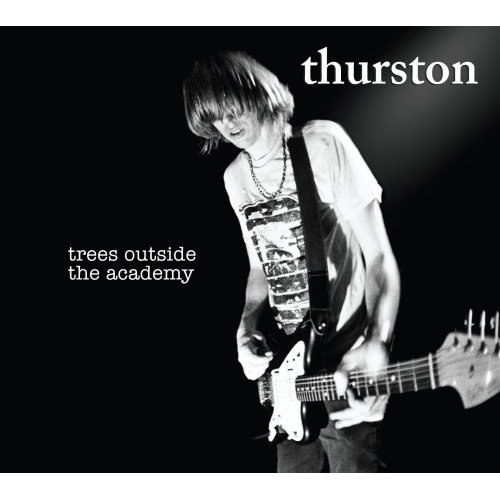 Thurston Moore, 'Trees Outside the Academy' (Ecstatic Peace!)