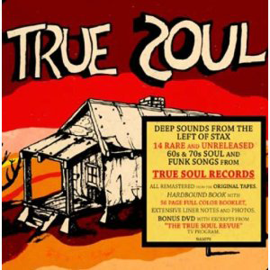 Various Artists, 'True Soul: Deep Sounds From the Left of Stax Vols. I & II' (Now-Again)