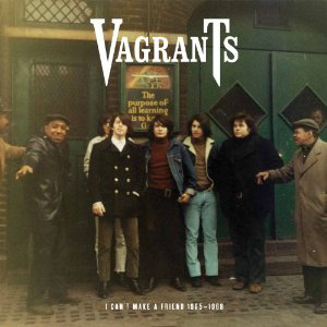 Vagrants, 'I Can't Make a Friend 1965-1968′ (Light In The Attic)