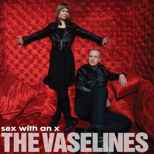 The Vaselines, 'Sex With an X' (Sub Pop)