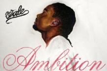 Wale, 'Ambition' (Maybach Music/Warner Bros.)
