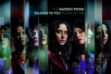 Review: The Watson Twins, 'Talking to You, Talking to Me'