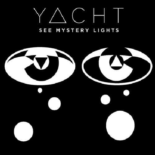 YACHT, 'See Mystery Lights' (DFA)