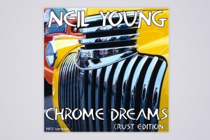 NEIL YOUNG – 'CHROME DREAMS'