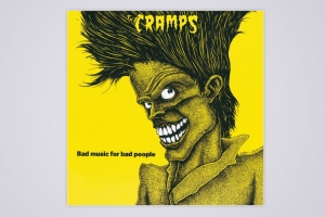 THE CRAMPS – 'BAD MUSIC FOR BAD PEOPLE'