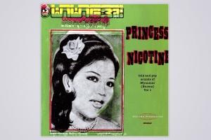 'PRINCESS NICOTINE: FOLK AND POP MUSIC OF MYANMAR'