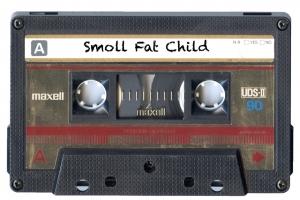 SMOLL FAT CHILD