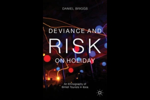 Daniel Briggs' 'Deviance and Risk on Holiday'