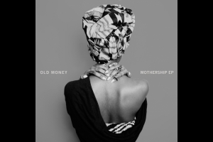 Old Money, Mothership EP